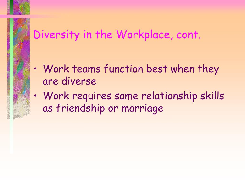 Diversity in the Workplace, cont.