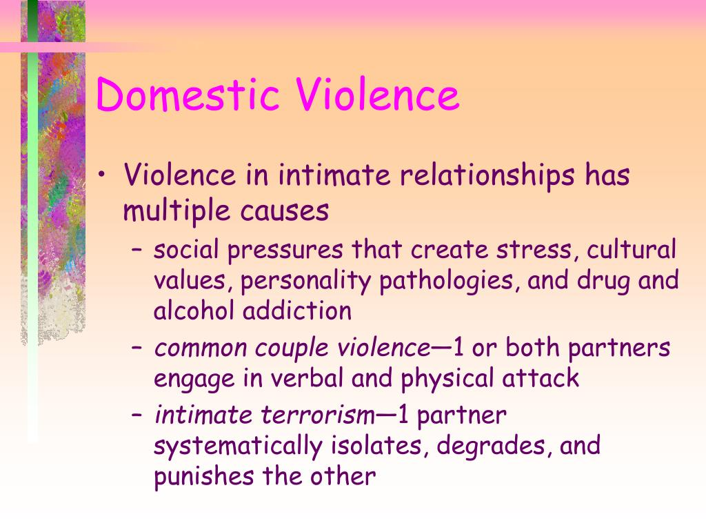 Violence in intimate relationships has multiple causes