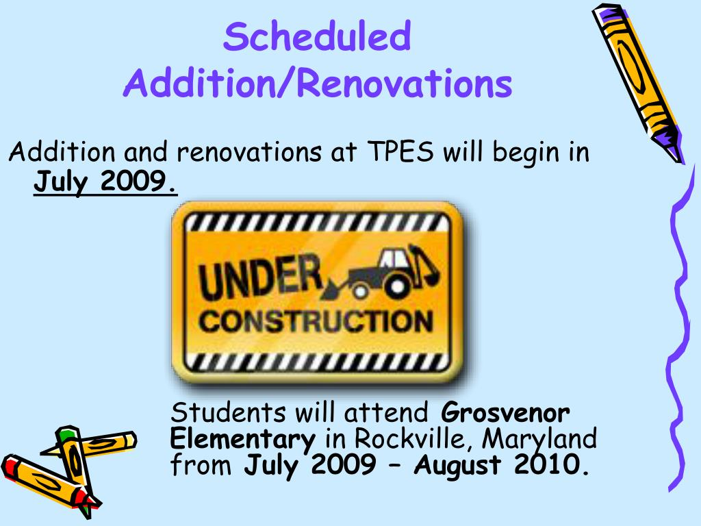Scheduled Addition/Renovations