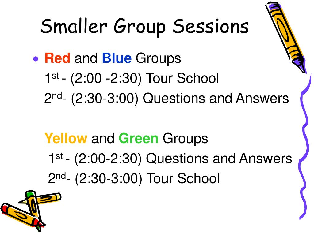 Smaller Group Sessions