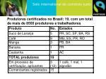 produtores certificados no brasil 19 com um total de mais de 8500 produtores e trabalhadores