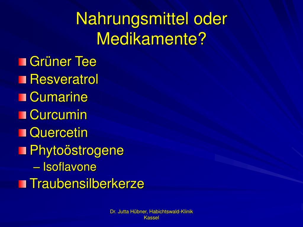 Nahrungsmittel oder Medikamente?