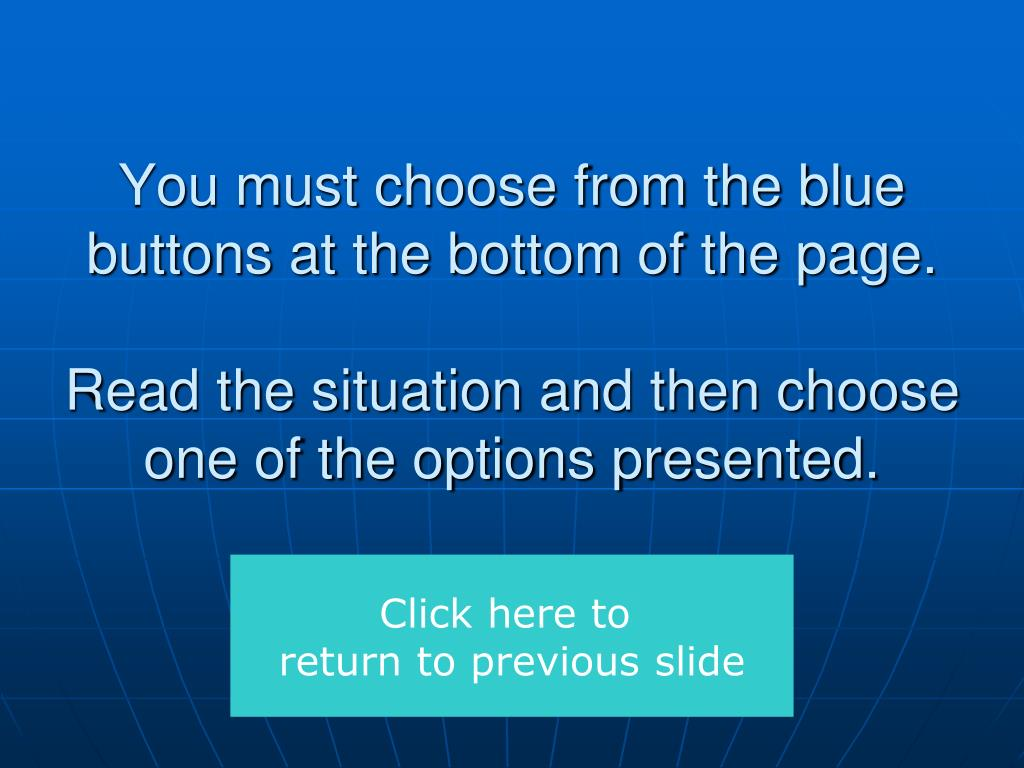 You must choose from the blue buttons at the bottom of the page.