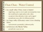 chan chan water control