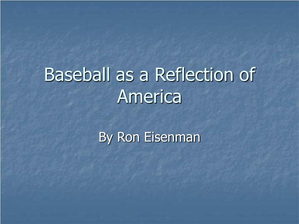 baseball as a reflection of america l.