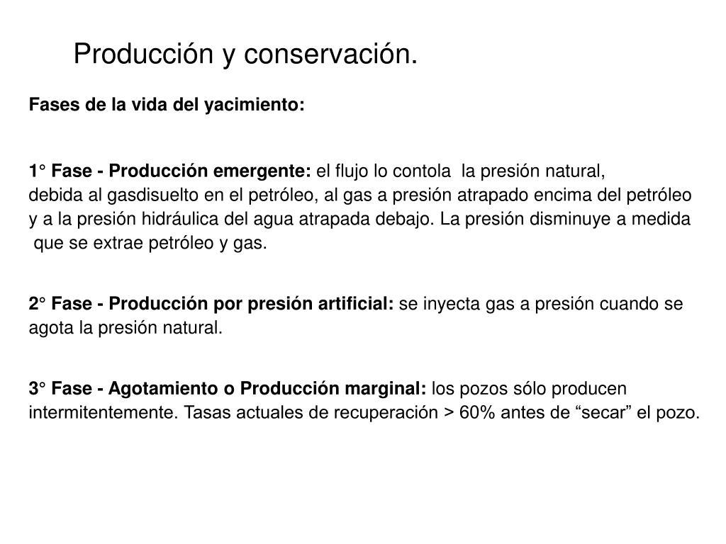 Producción y conservación.