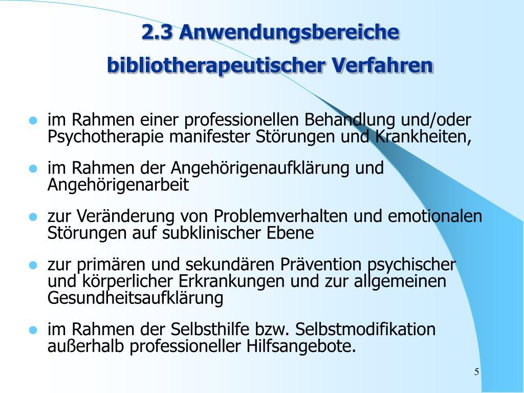 2.3 Anwendungsbereiche bibliotherapeutischer Verfahren