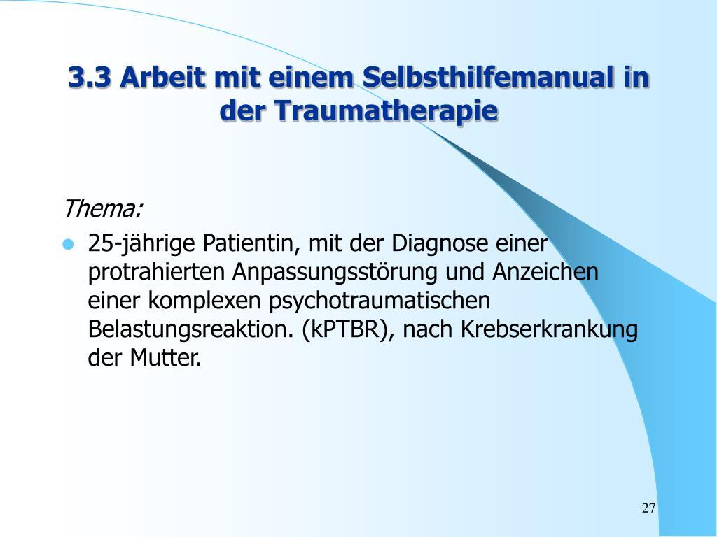 3.3 Arbeit mit einem Selbsthilfemanual in der Traumatherapie
