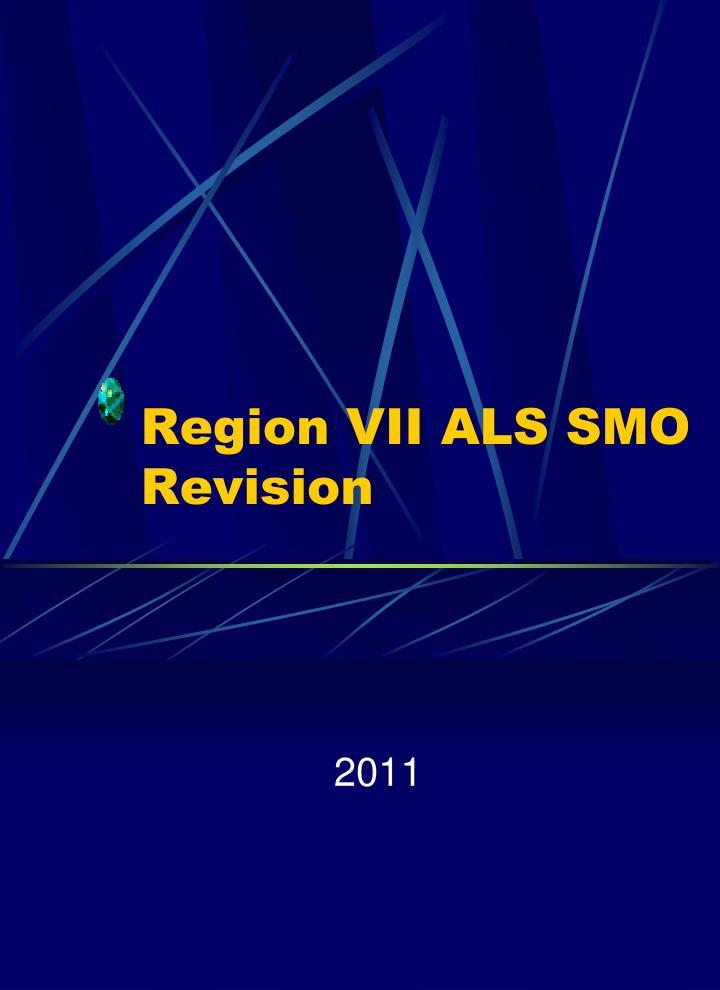 Region vii als smo revision