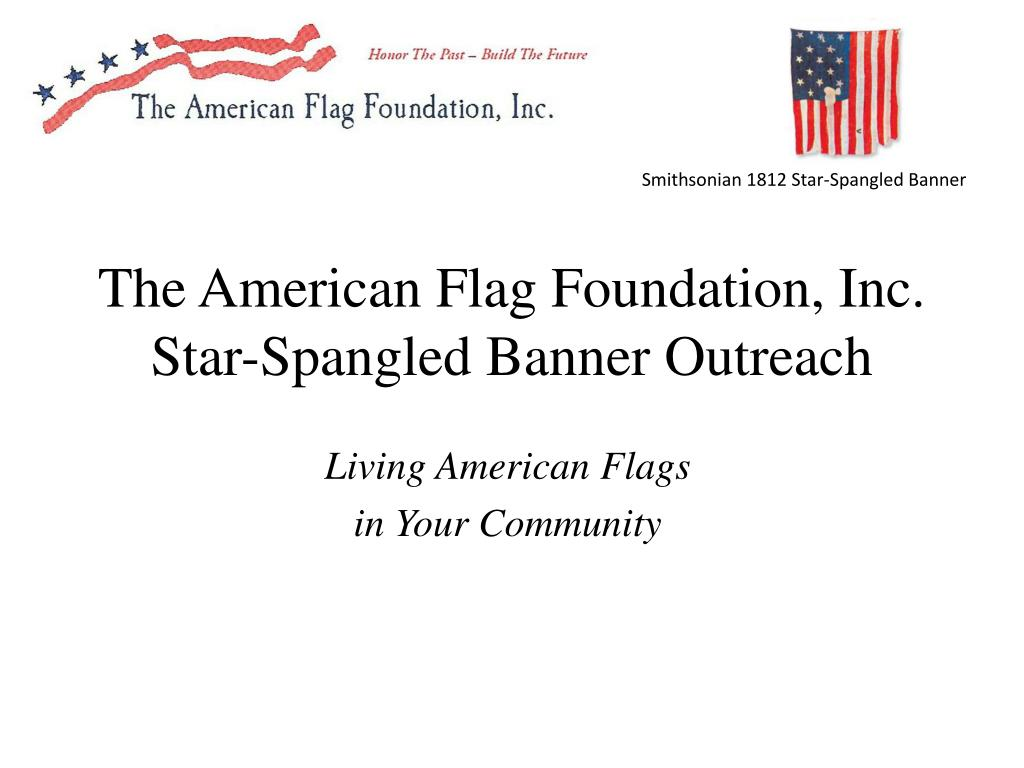 the american flag foundation inc star spangled banner outreach l.
