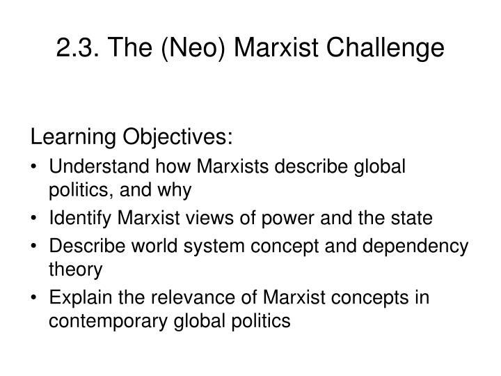 2 3 the neo marxist challenge