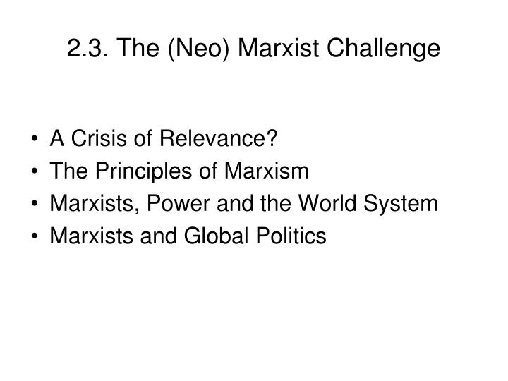 2 3 the neo marxist challenge1