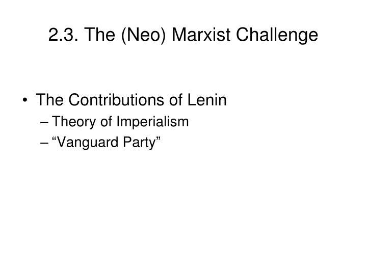 2.3. The (Neo) Marxist Challenge