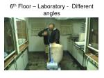 6 th floor laboratory different angles
