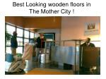 best looking wooden floors in the mother city