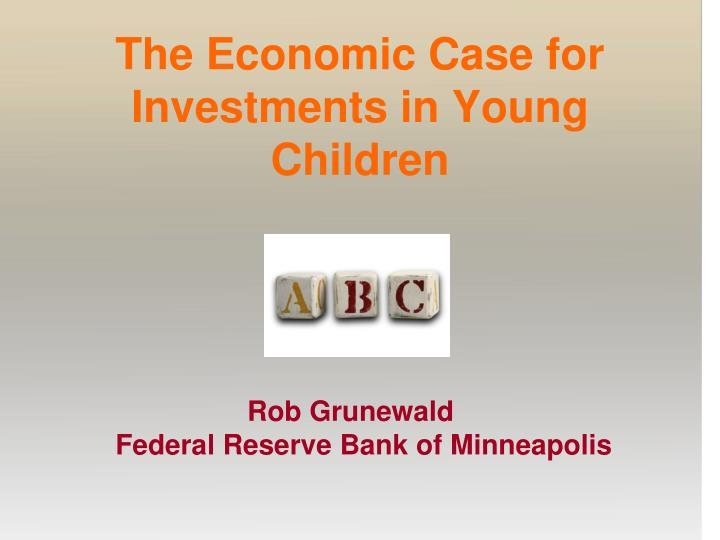 the economic case for investments in young children