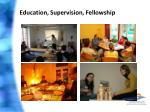 education supervision fellowship
