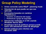 group policy modeling