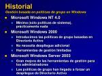 historial gesti n basada en pol ticas de grupo en windows