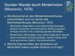 sozialer wandel durch minderheiten moscovici 1976