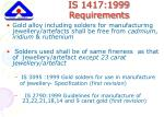 is 1417 1999 requirements