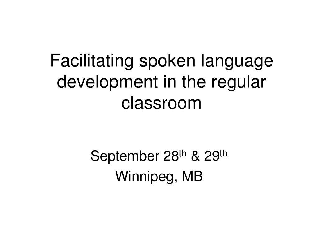 facilitating spoken language development in the regular classroom l.