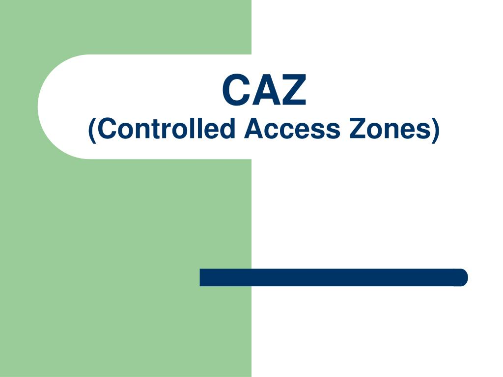 caz controlled access zones l.