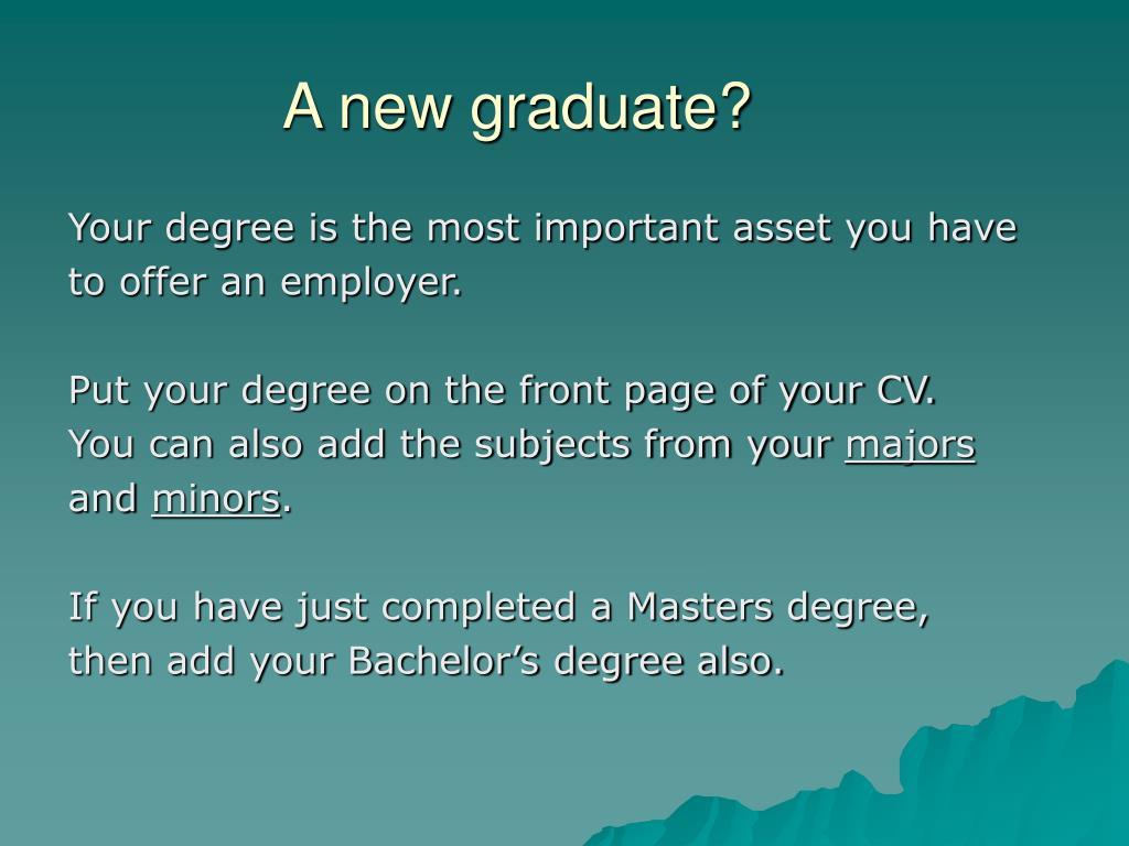 A new graduate?