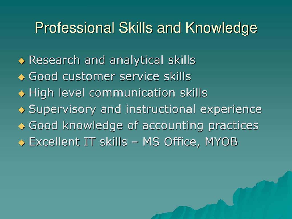 Professional Skills and Knowledge