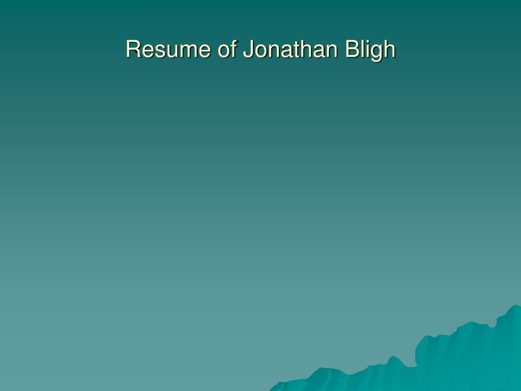 Resume of Jonathan Bligh