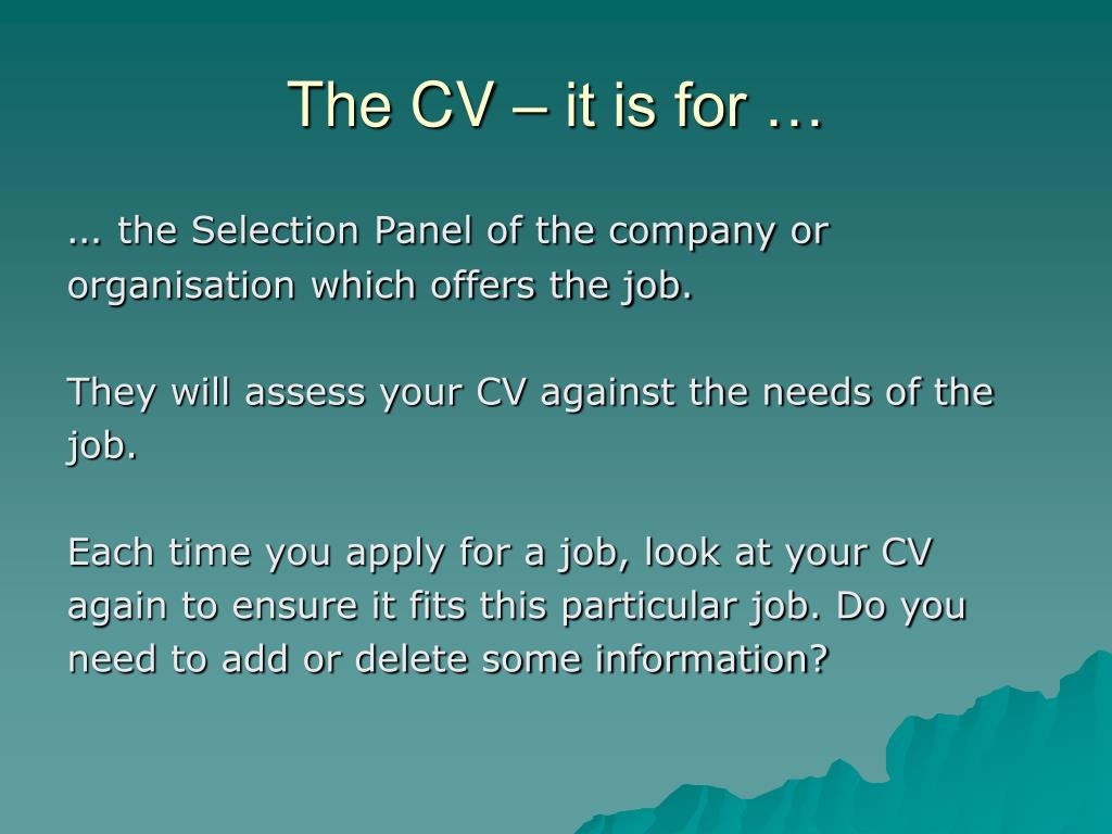 The CV – it is for …