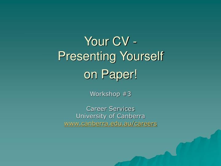 Your cv presenting yourself on paper