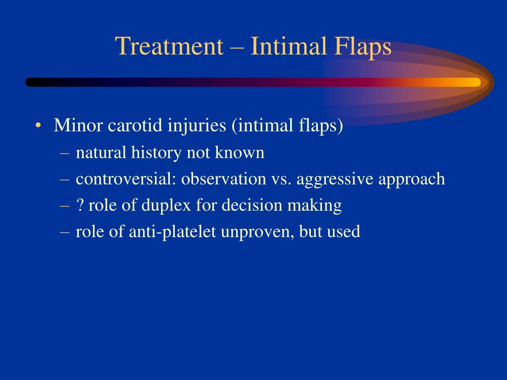 Treatment – Intimal Flaps