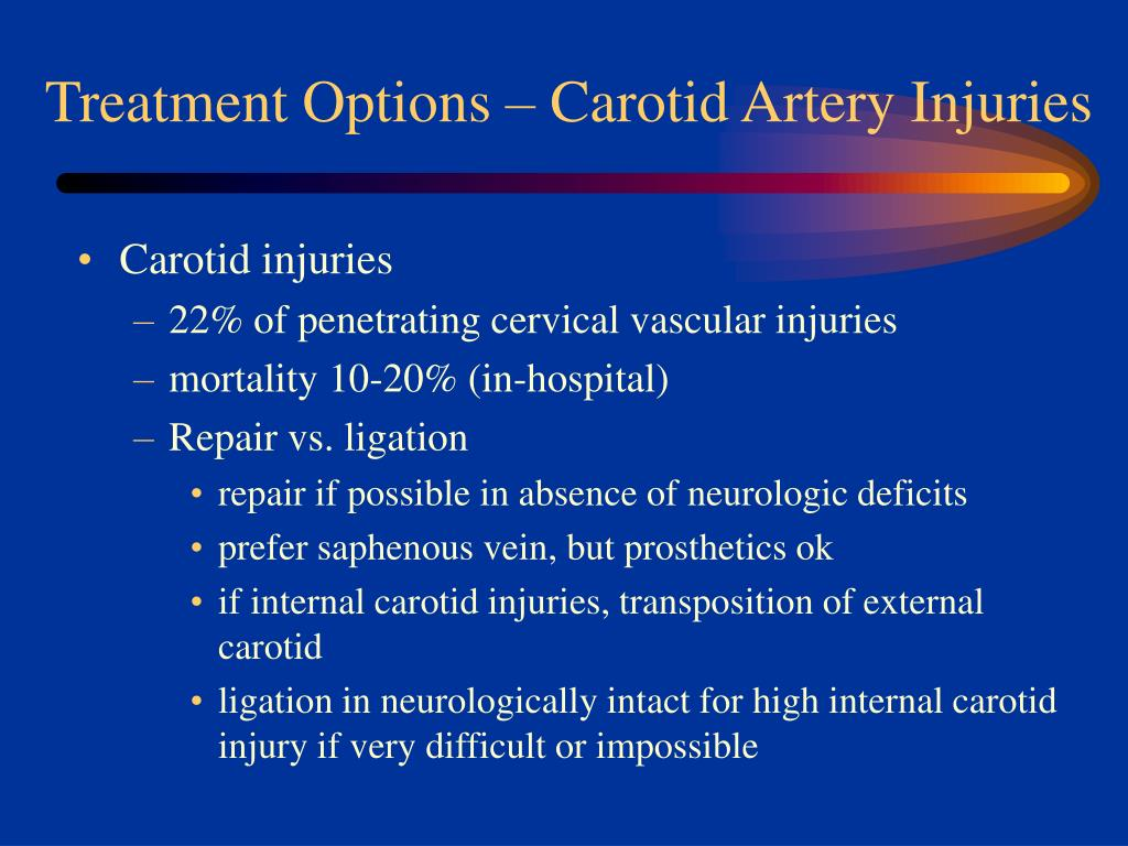 Treatment Options – Carotid Artery Injuries