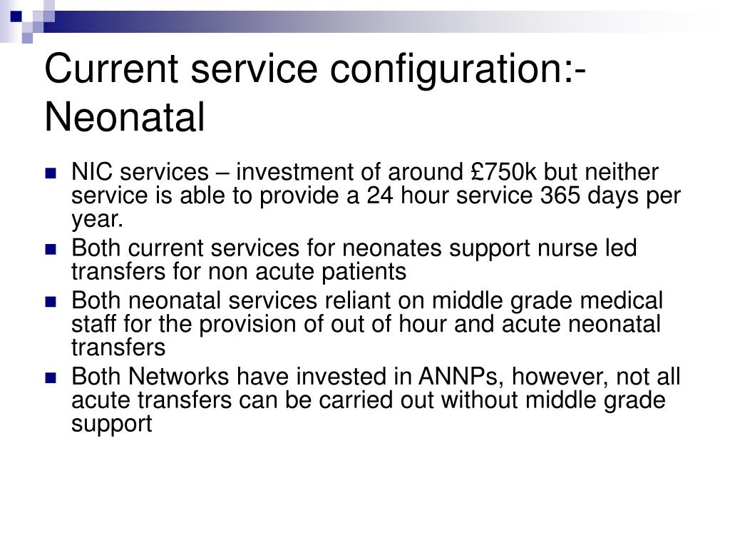 Current service configuration:- Neonatal