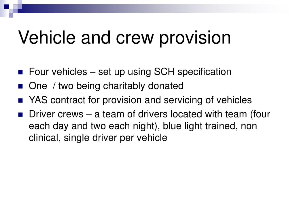Vehicle and crew provision