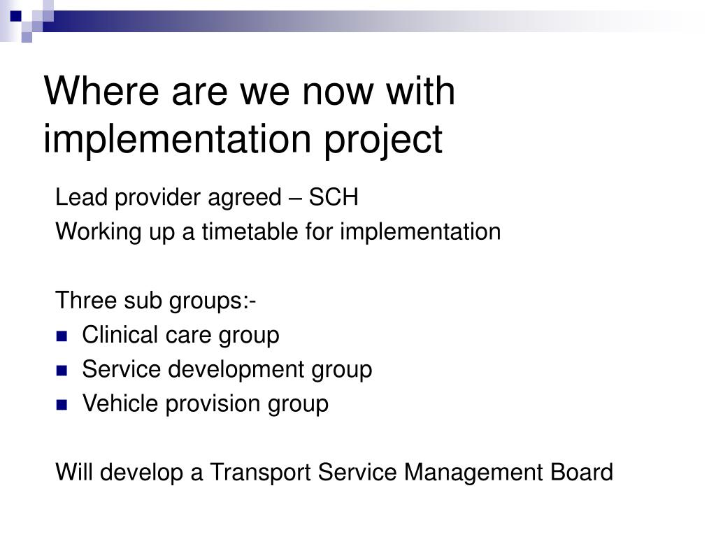 Where are we now with implementation project
