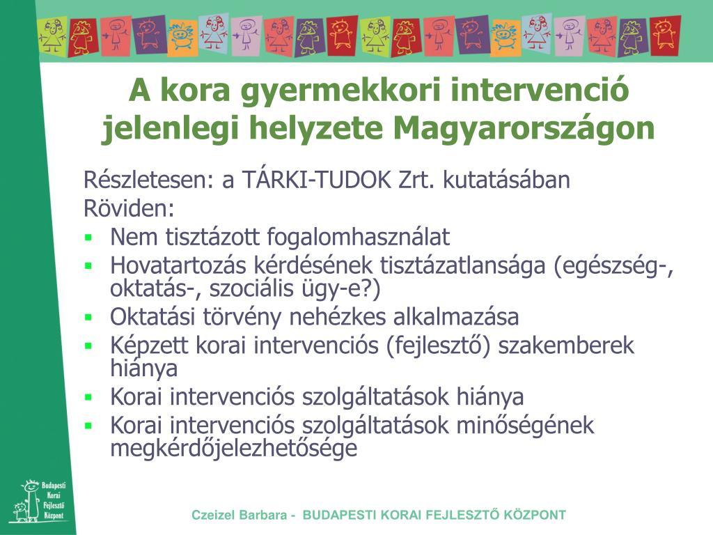 A kora gyermekkori intervenció jelenlegi helyzete Magyarországon