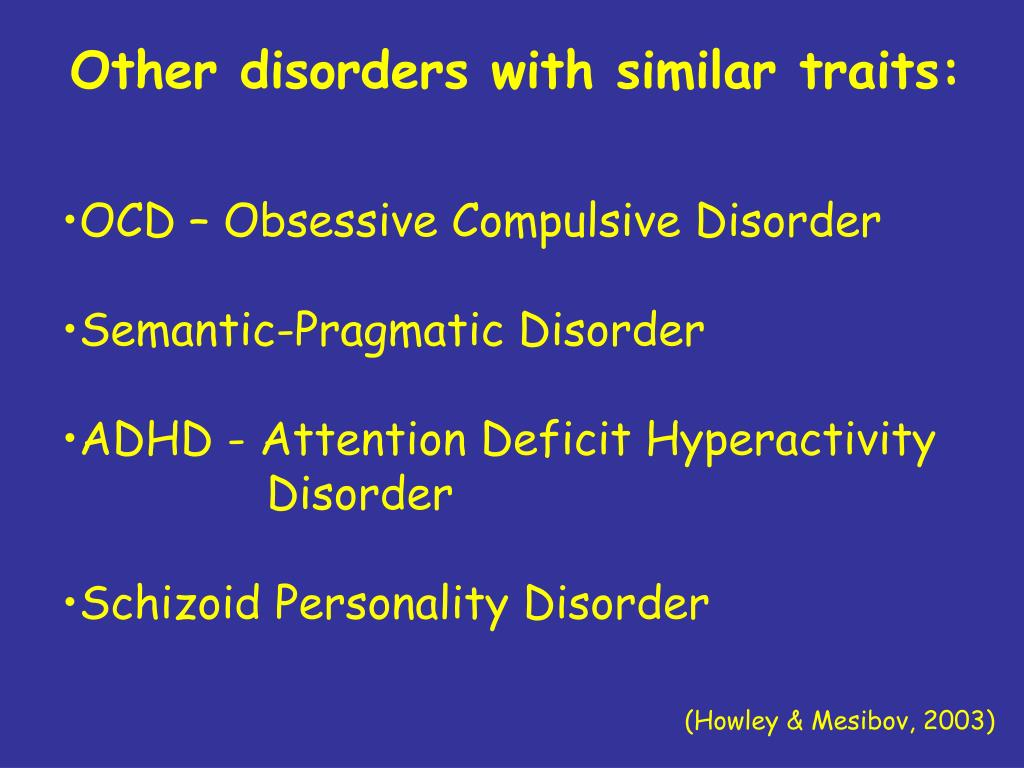 Other disorders with similar traits: