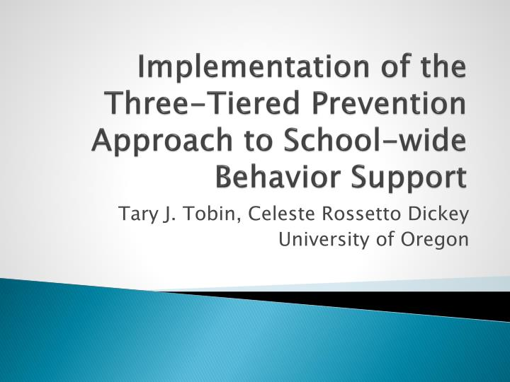 implementation of the three tiered prevention approach to school wide behavior support n.