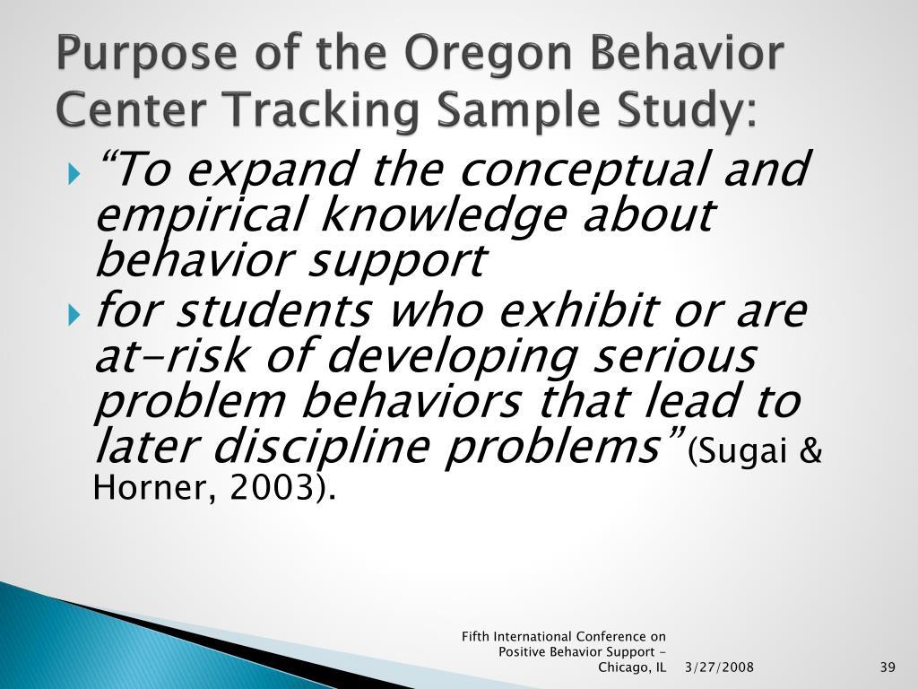 Purpose of the Oregon Behavior Center Tracking Sample Study: