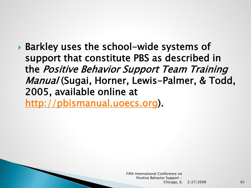 Barkley uses the school-wide systems of support that constitute PBS as described in the