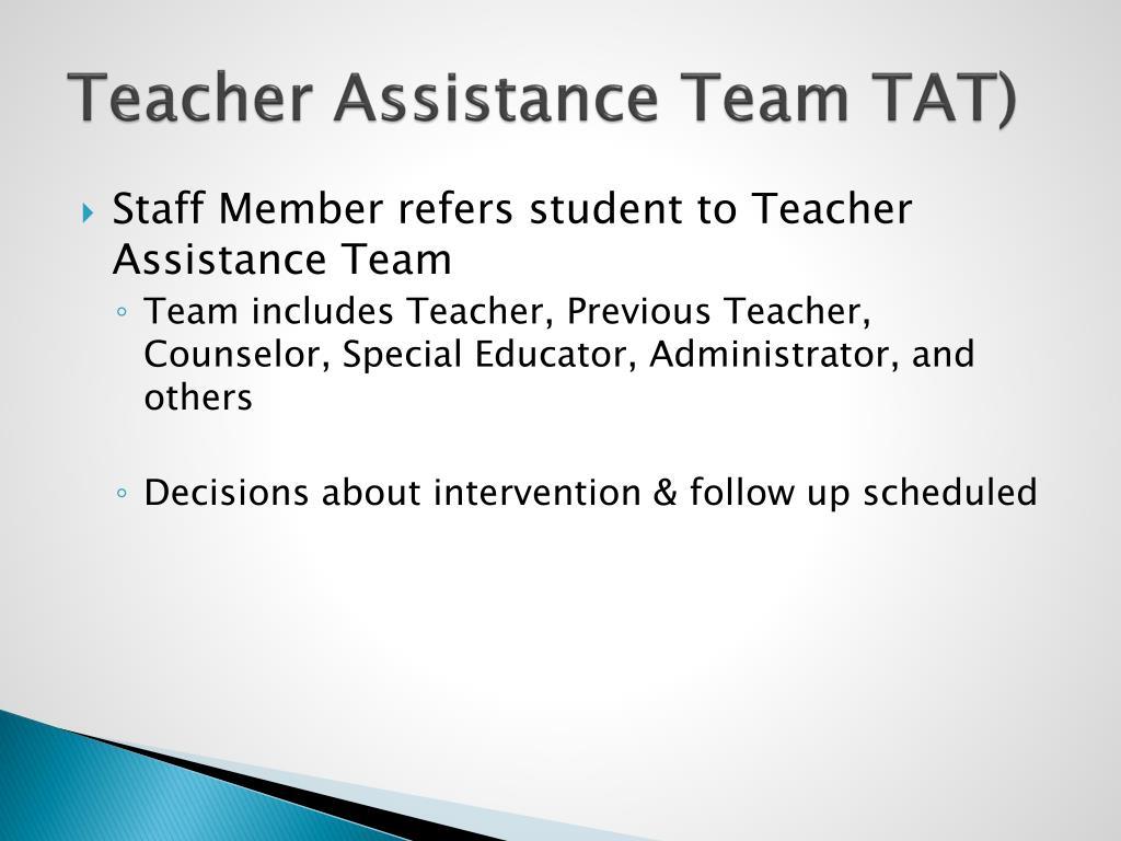 Teacher Assistance Team TAT)