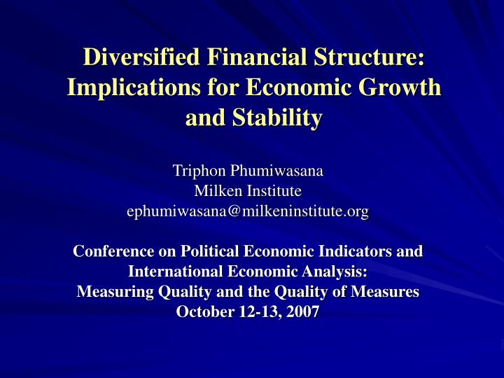 Diversified Financial Structure: Implications for Economic Growth and Stability