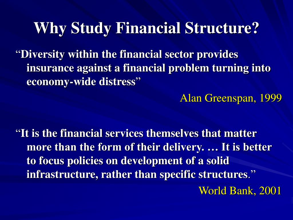 Why Study Financial Structure?