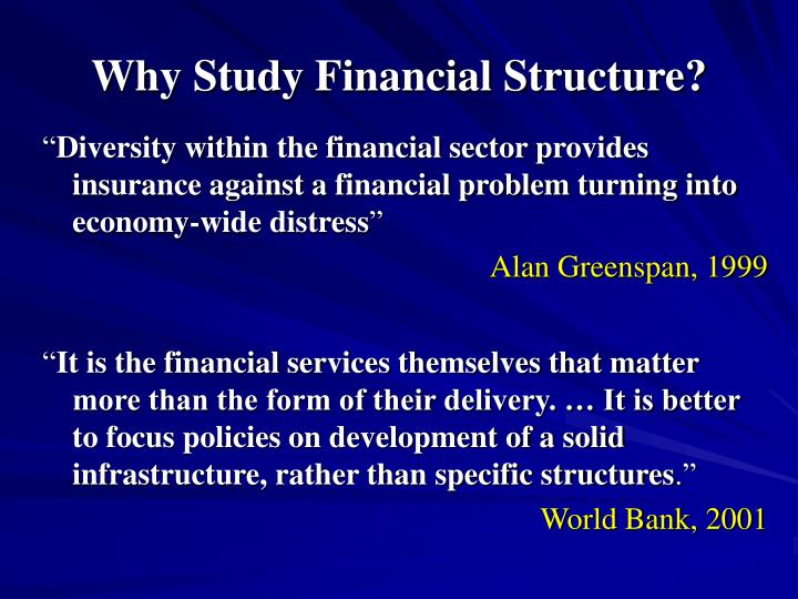 Why study financial structure