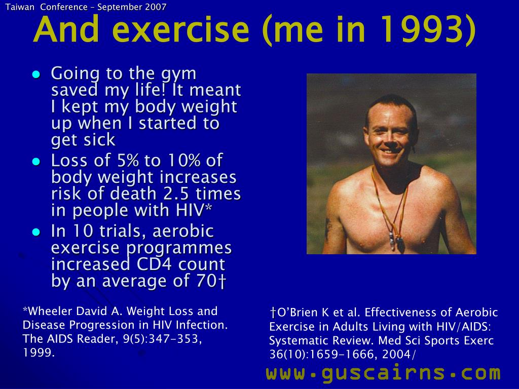 And exercise (me in 1993)