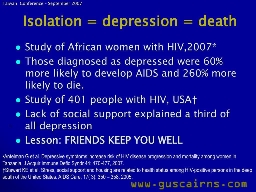 Isolation = depression = death