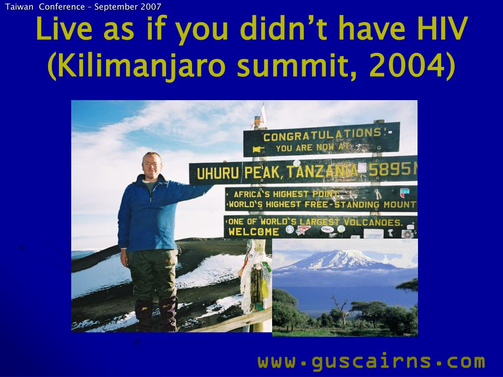 Live as if you didn't have HIV (Kilimanjaro summit, 2004)
