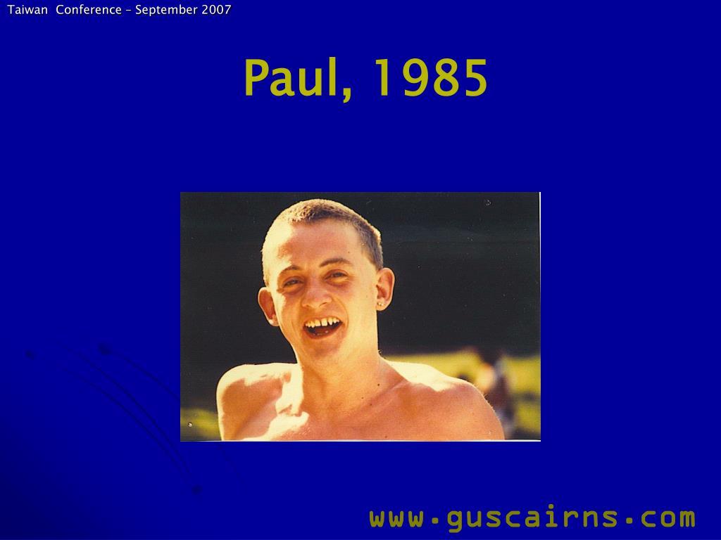 Paul, 1985